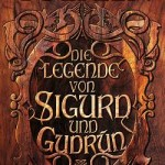 Tolkien - Die Legende von Sigurd und Gudrun